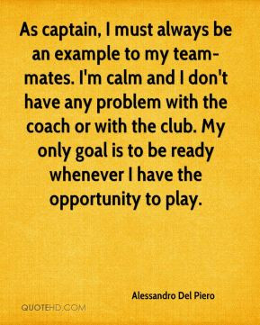 Alessandro Del Piero - As captain, I must always be an example to my ...
