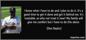 ... good-time-to-get-it-done-and-get-it-behind-me-don-baylor-13739.jpg