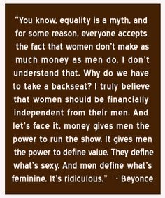 Beyonce Is Miss Financially Independent - Quote from gq More