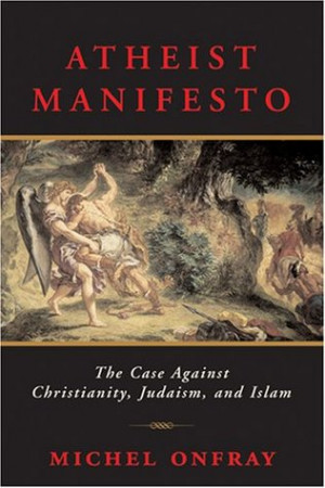 """Start by marking """"Atheist Manifesto: The Case Against Christianity ..."""