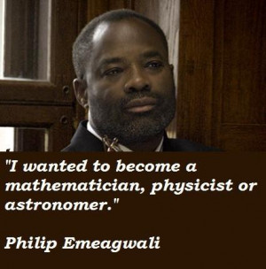 Philip emeagwali famous quotes 5