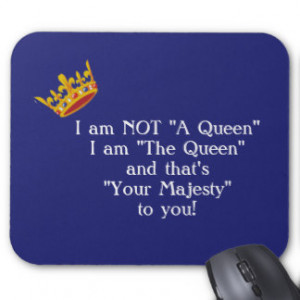 Funny Queen Quotes Gifts - T-Shirts, Posters, & other Gift Ideas