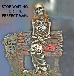 Stop Waiting For The Perfect Man