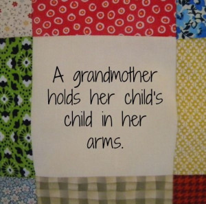 ... , and other, quotes makes a great gift for a first-time grandmother
