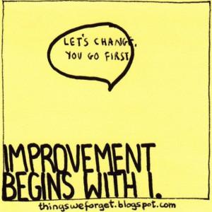 Improvement starts with