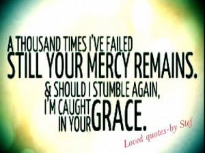Gods Grace And Mercy Quotes God's grace quote