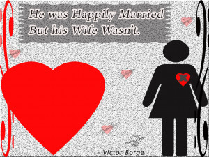 """... Married But His Wife Wasn't """" - Victor Borge ~ Sarcasm Quote"""
