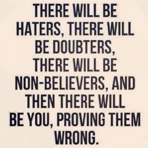 haters #doubters #you #prove #wrong #success