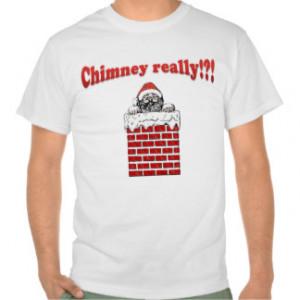 Sarcastic Sayings Funny Christmas Chimney Really? Shirt