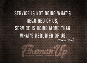 Service is not doing what's required of us, service is doing more than ...