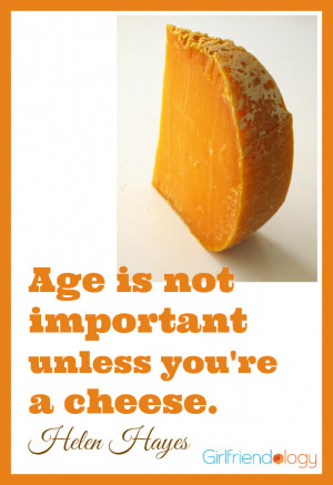 age cheese quote