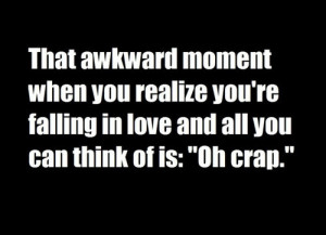 Love Quote – That Awkward Moment
