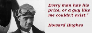 Howard hughes famous quotes 4
