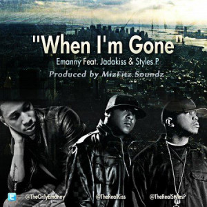 Home Emanny – When I'm Gone feat. Jadakiss & Styles P