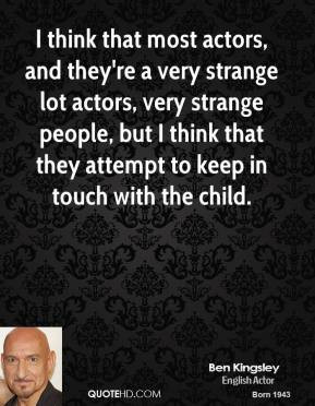 ben-kingsley-ben-kingsley-i-think-that-most-actors-and-theyre-a-very ...