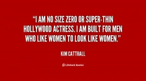 am no size zero or super-thin Hollywood actress. I am built for men ...