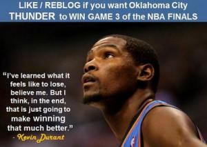 ... Kevin DurantLIKE / REBLOG if you want OKLAHOMA CITY THUNDER to WIN