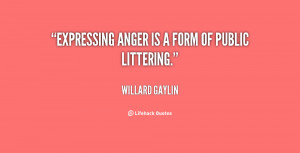 File Name : quote-Willard-Gaylin-expressing-anger-is-a-form-of-public ...