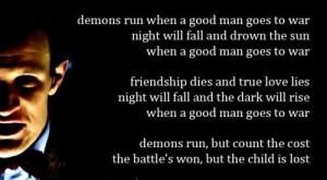 Demons run when a good man goes to war.