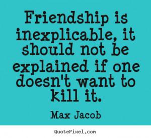 ... max jacob more friendship quotes motivational quotes success quotes