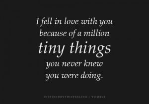 out the rest of the I Fell In Love With You Because Of A Million Tiny ...