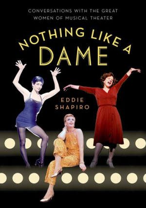 ... Like a Dame: Conversations with the Great Women of Musical Theater