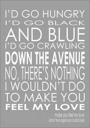 Make You Feel My Love Adele/Bob Dylan Print Poster Quote - A4 size