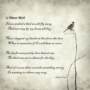 Robert Frost Quotes A minor bird; robert frost