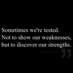 quotes_Sometimes we're tested
