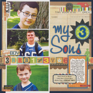 Short Family Quotes For Scrapbooking My 3 sons layout by laina lamb