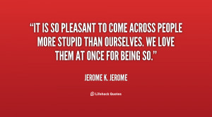 quote-Jerome-K.-Jerome-it-is-so-pleasant-to-come-across-132026_2.png