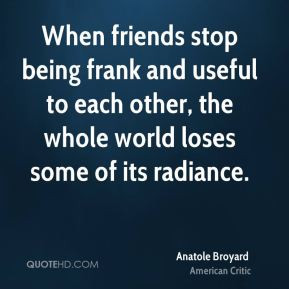 Anatole Broyard - When friends stop being frank and useful to each ...