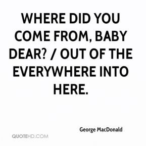 George MacDonald - Where did you come from, baby dear? / Out of the ...