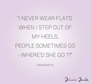 Marian Keyes: I never wear flats. When I step out of my heels, people ...