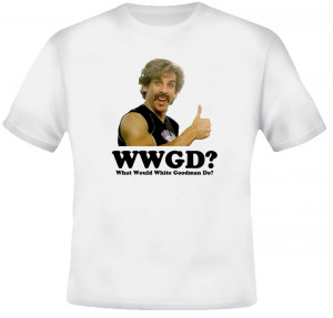 What Would White Goodman Do Dodgeball Movie T Shirt