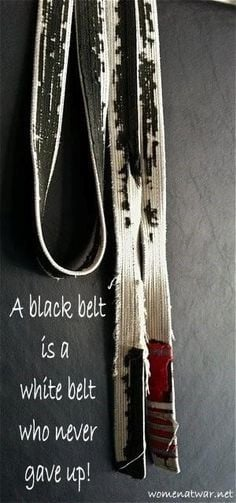 black belt is a white belt who never gave up