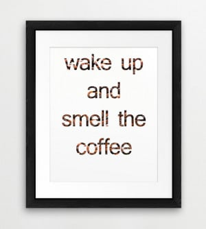 Wake Up And Smell The Coffee Quote Typography Printable File ...