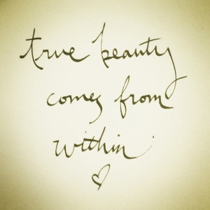 True Beauty Within Quotes ~ True Beauty