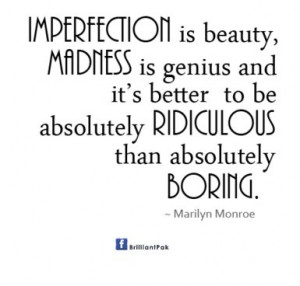 quotes+about+genius | Copy Text: Imperfection is beauty, Madness is ...