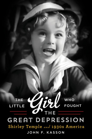 "The Little Girl Who Fought the Great Depression "" by John F. Kasson ..."