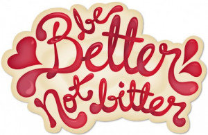 Poster>> Be better, not bitter. #quote #taolife #inspiration # ...
