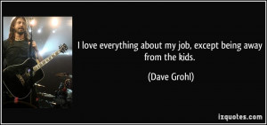 quote-i-love-everything-about-my-job-except-being-away-from-the-kids ...