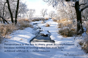 Perseverance is the key to every great accomplishment because nothing ...