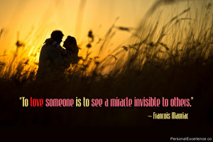 "Inspirational Quote: ""To love someone is to see a miracle invisible ..."