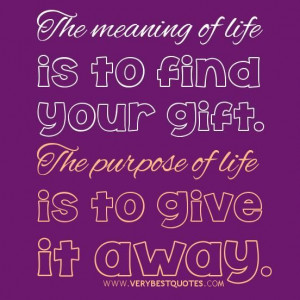 Meaning of life quotes purpose of life quotes