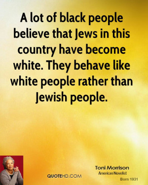 lot of black people believe that Jews in this country have become ...