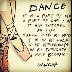 Dance It Is A Part Of Me A Part Of Who I Am It Has Entered My Life ...