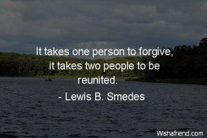 ... -It takes one person to forgive, it takes two people to be reunited