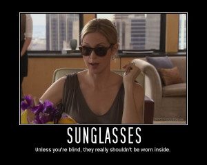 Is it ever okay to wear sunglasses indoors or at night?