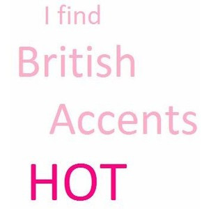British accents are hot